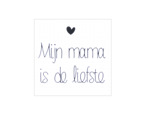etiket-mijn-mama-is-de-liefste-wit-zwart-0110776.png